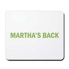 Martha's Back Mousepad