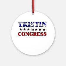 TRISTIN for congress Ornament (Round)