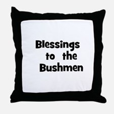 Blessings  to  the  Bushmen  Throw Pillow