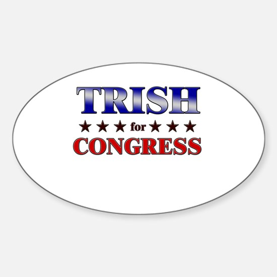 TRISH for congress Oval Decal