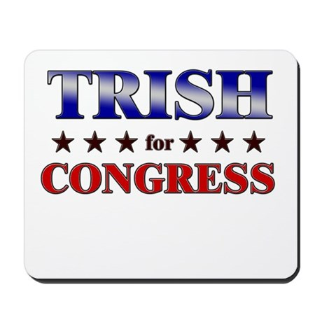 TRISH for congress Mousepad