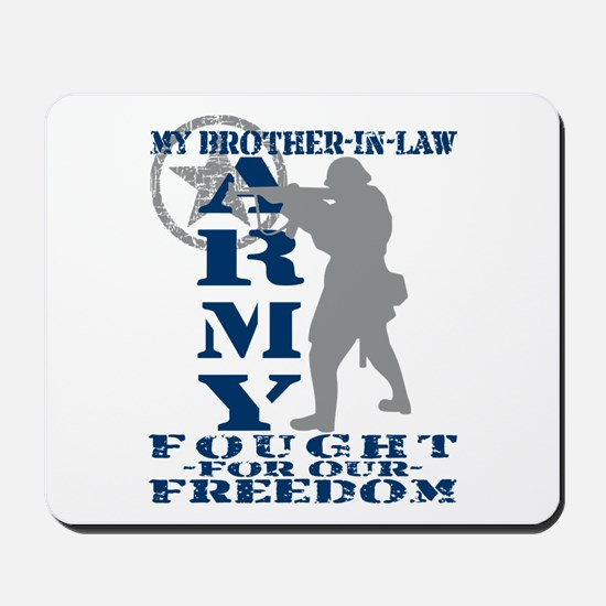 Bro-n-Law Fought Freedom - ARMY  Mousepad