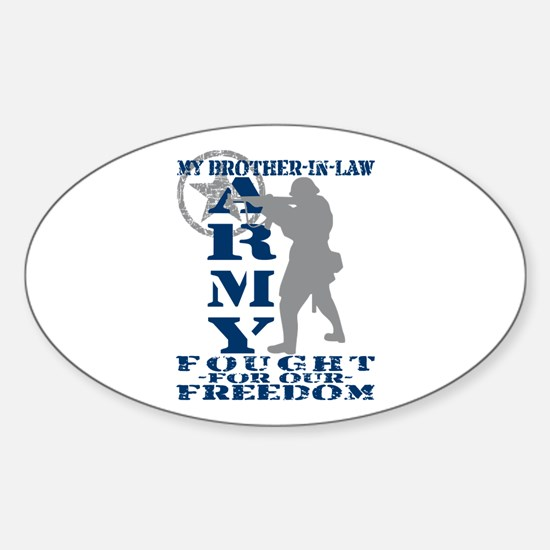 Bro-n-Law Fought Freedom - ARMY Oval Decal