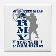 Bro-n-Law Fought Freedom - ARMY  Tile Coaster