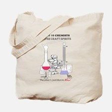 9 Out Of 10 Chemists Prefer Craft Spirits Tote Bag