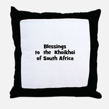 Blessings  to  the  Khoikhoi  Throw Pillow