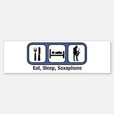 Eat, Sleep, Saxaphone Bumper Bumper Bumper Sticker