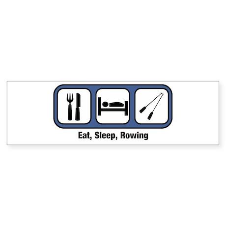 Eat, Sleep, Rowing Bumper Sticker