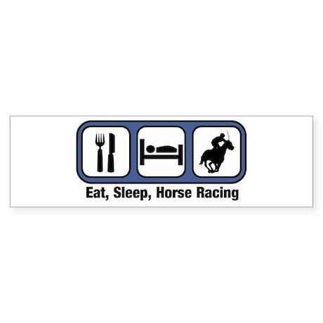 Eat, Sleep, Horse Racing Bumper Sticker
