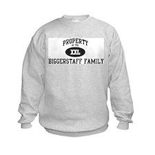 Property of Biggerstaff Famil Sweatshirt