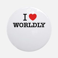 I Love WORLDLY Round Ornament