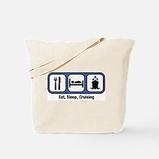Eat, Sleep, Cruising Tote Bag