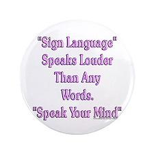 """Speak Your Mind 3.5"""" Button"""