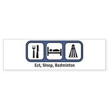 Eat, Sleep, Badminton Bumper Bumper Sticker