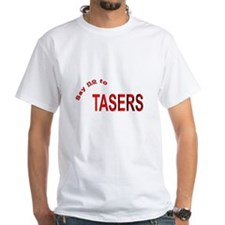 """""""Say no to TASERS"""" Shirt"""
