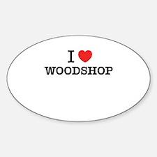 I Love WOODSHOP Decal