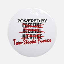 Powered By Two-Stroke Fumes Ornament (Round)