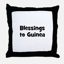 Blessings to Guinea Throw Pillow