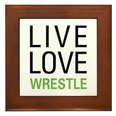 Live Love Wrestle Framed Tile
