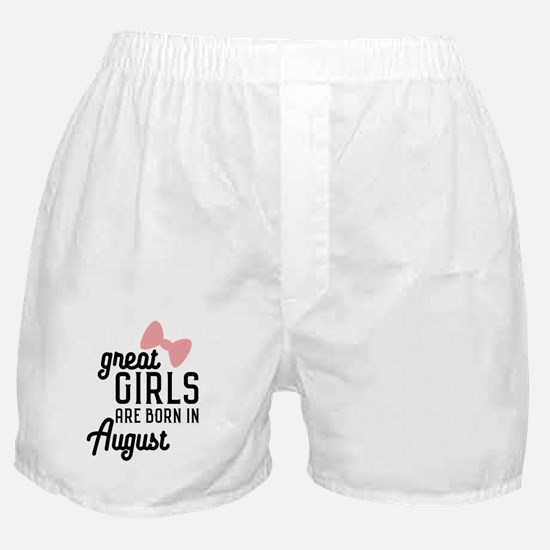 Great Girls are born in August Cz4dd Boxer Shorts