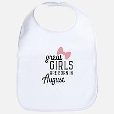 Great Girls are born in August Cz4dd Baby Bib
