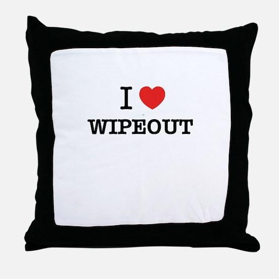 I Love WIPEOUT Throw Pillow