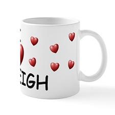 I Love Haleigh - Coffee Mug