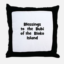 Blessings  to  the  Bubi of t Throw Pillow