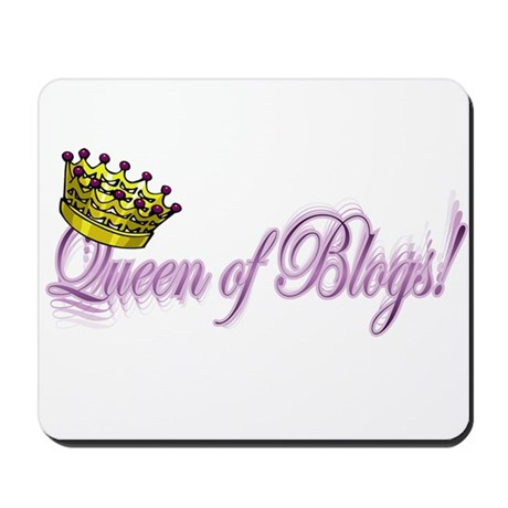 Queen of Blogs Mousepad