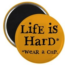 """LifE iS HarD"" Magnet"