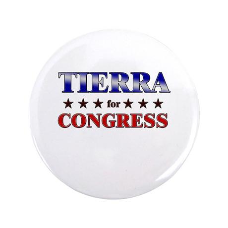 "TIERRA for congress 3.5"" Button"