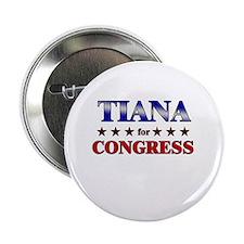 """TIANA for congress 2.25"""" Button"""
