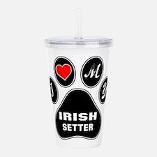 I love my Irish Setter Acrylic Double-wall Tumbler