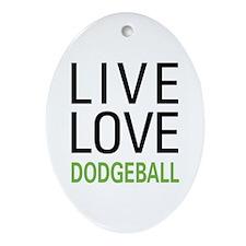 Live Love Dodgeball Ornament (Oval)