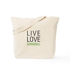 Live Love Dodgeball Tote Bag