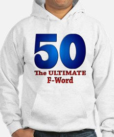 50: The ULTIMATE F-Word Hoodie