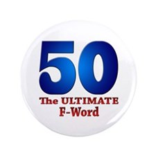 "50: The ULTIMATE F-Word 3.5"" Button"