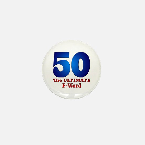 50: The ULTIMATE F-Word Mini Button