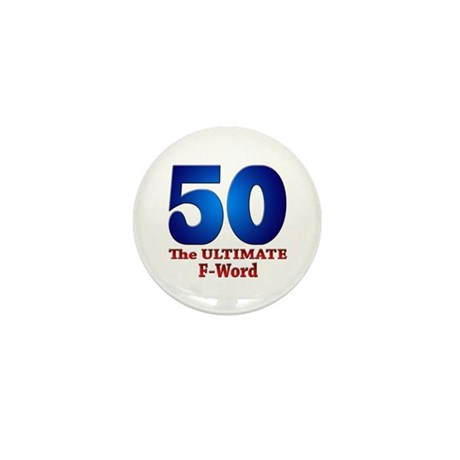 50: The ULTIMATE F-Word Mini Button (10 pack)