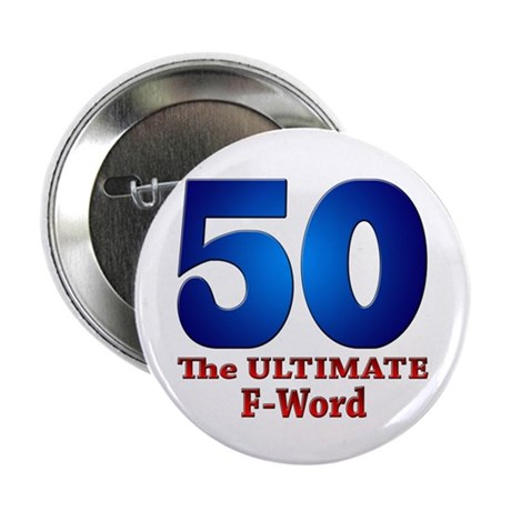 """50: The ULTIMATE F-Word 2.25"""" Button (10 pack)"""