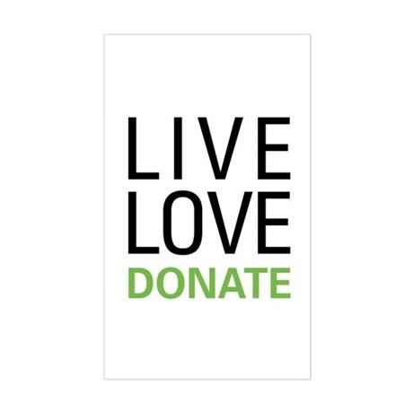 Live Love Donate Sticker (Rectangle)