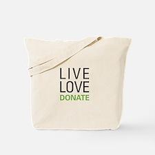 Live Love Donate Tote Bag