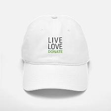 Live Love Donate Baseball Baseball Cap