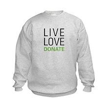 Live Love Donate Sweatshirt