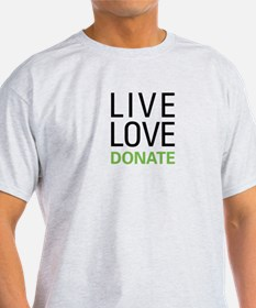 Live Love Donate T-Shirt