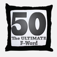 50: The ULTIMATE F-Word (bw) Throw Pillow