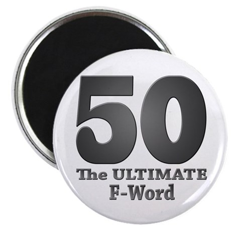 """50: The ULTIMATE F-Word (bw) 2.25"""" Magnet (10 pack"""
