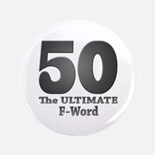 "50: The ULTIMATE F-Word (bw) 3.5"" Button"
