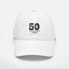 50: The ULTIMATE F-Word (bw) Baseball Baseball Cap