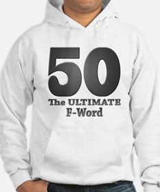 50: The ULTIMATE F-Word (bw) Hoodie